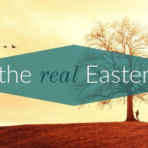 The Real Easter