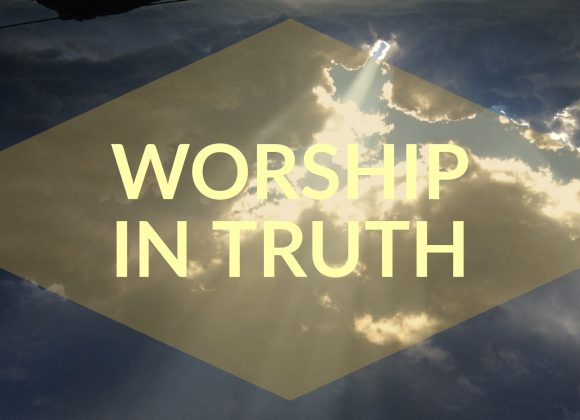 Worship In Truth