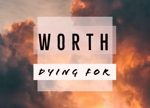 Worth Dying For